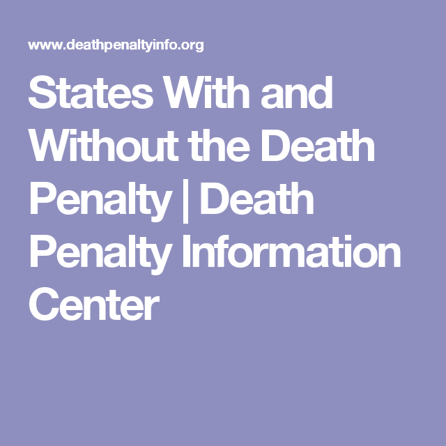 States With And Without The Death Penalty  Death Penalty  States With And Without The Death Penalty  Death Penalty Information Center