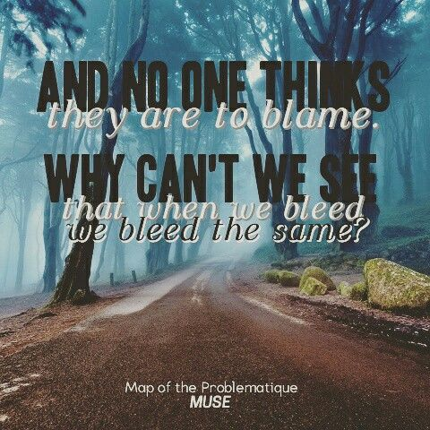 Map of the Problematique  Muse  song quotes and lyrics  Pinterest