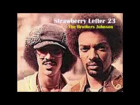 Strawberry Letter Youtube.Strawberry Letter 23 The Brothers Johnson With Lyrics