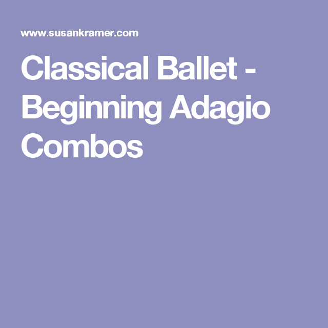 Classical Ballet Beginning Adagio Combos Ballet Lessons Dance Instruction Learn To Dance