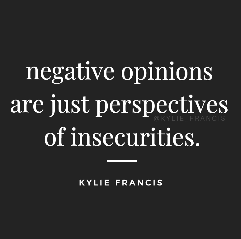 Kylie Francis Quotes Best Life Quotes And Mottos To Live By Women Entrepreneur Success Quotes Bullying Quotes Quotes About Haters Jealous Quotes