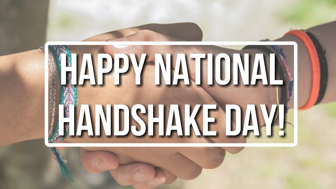 We Hope Everyone Has A Very Happy National Handshake Day National
