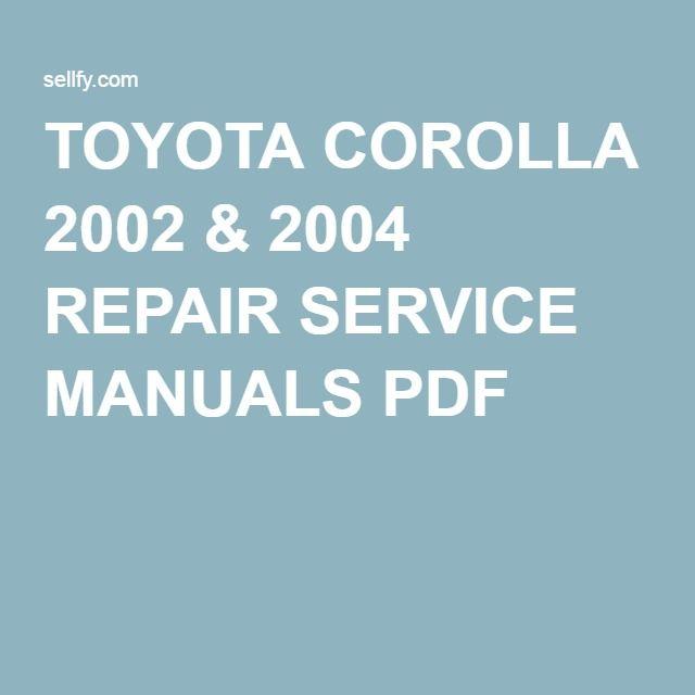 TOYOTA COROLLA 2002 & 2004 REPAIR SERVICE MANUALS PDF | Irmantas