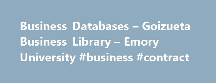 Business Databases u2013 Goizueta Business Library u2013 Emory University - business contract