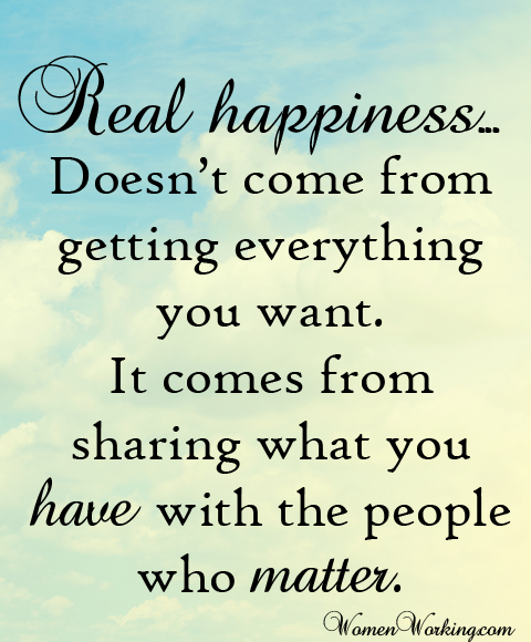 Real Happiness Is Sharing Life With The People Who Love You Quotes Deep Meaningful New Quotes Quotes Deep