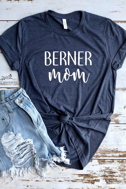 Bernese Mountain Dog Mom Gift T Shirt Berner Mama Shirt Dog