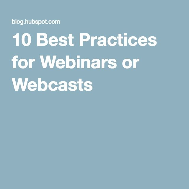 10 Best Practices for Webinars or Webcasts