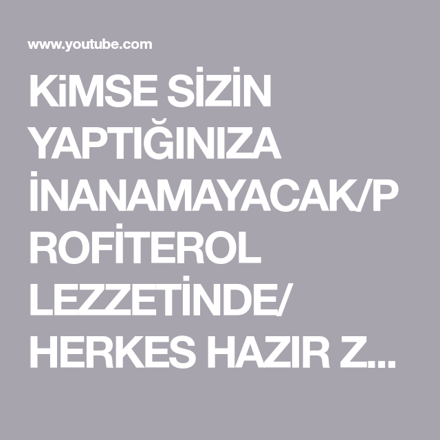 KiMSE SİZİN YAPTIĞINIZA İNANAMAYACAK/PROFİTEROL LEZZETİNDE/ HERKES HAZIR ZANNEDECEK - YouTube