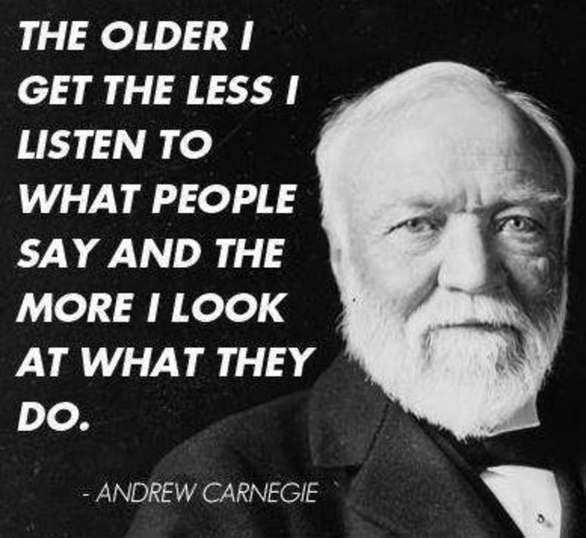 the older i get the less i listen to what people say and the more  the older i get the less i listen to what people say and the more · famous entrepreneursentrepreneur quotesandrew carnegieinspiring