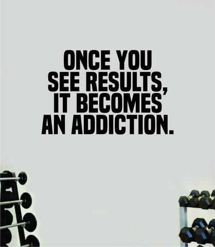 Results Addiction Decal Sticker Wall Vinyl Art Wall Bedroom Room Home Decor Inspirational Motivational Teen Sports Gym Fitness