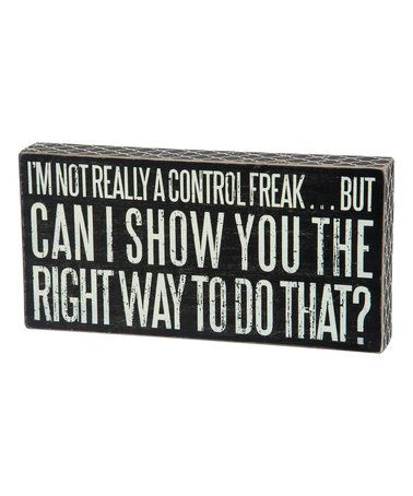 Another great find on #zulily! 'Control Freak' Box Sign #zulilyfinds