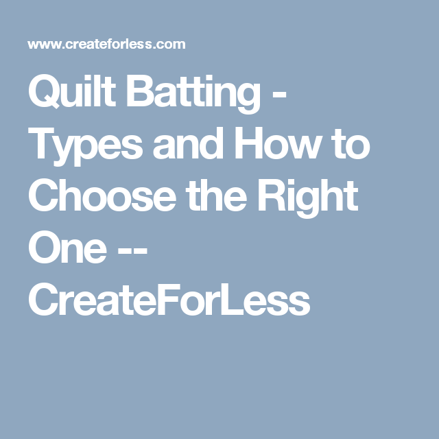 Quilt Batting - Types and How to Choose the Right One ... : quilt batting types - Adamdwight.com