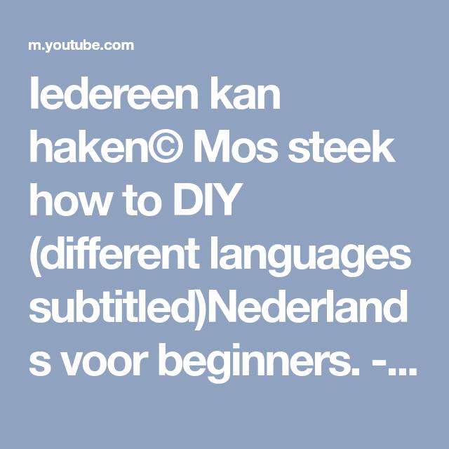 Iedereen Kan Haken Mos Steek How To Diy Different Languages