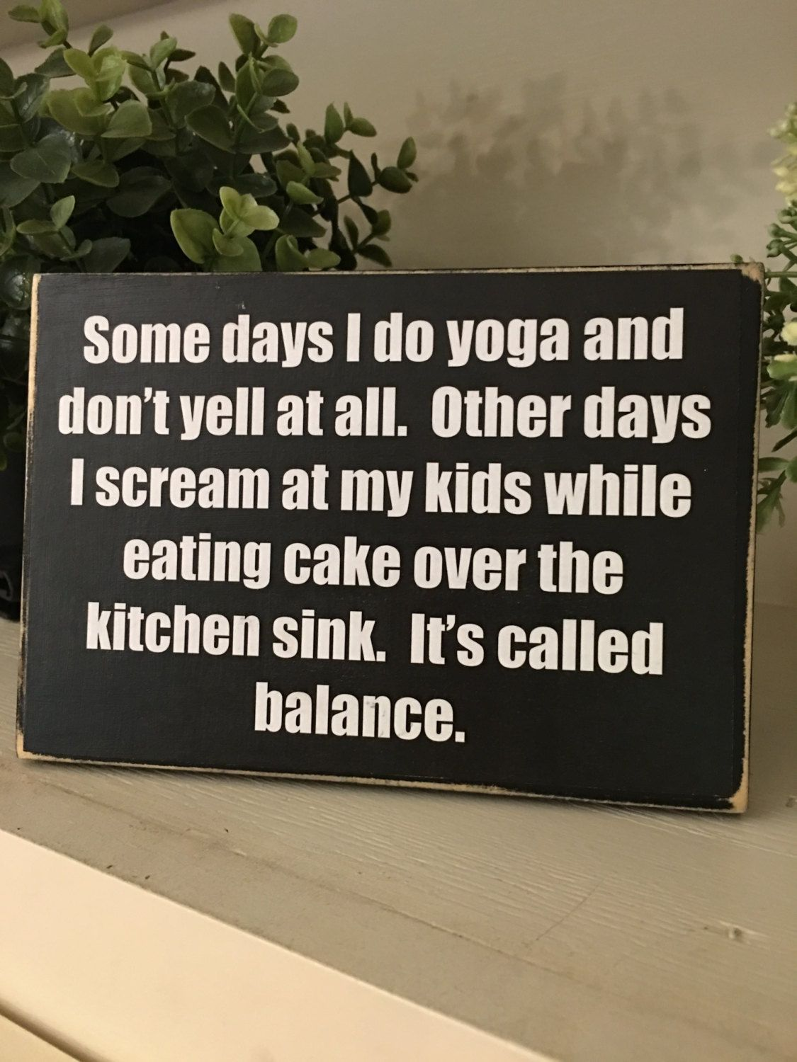 Mom Yoga Gifts For Yoga Mom Home Decor Yoga Funny Yoga Gift From Husband For Wife Primitive Shelf Sitter For Mom Funny Mom Quotes Signs Yoga Funny Mom Quotes Mom Humor Mom Quotes