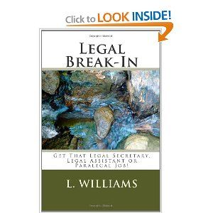 Legal BreakIn How To Get That Legal Secretary Legal Assistant