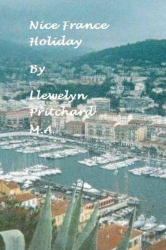 Nice France Holiday (The Illustrated Diaries of Llewelyn Pritchard MA Book 7)