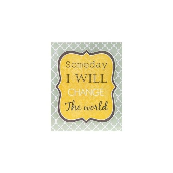 Someday I Will Change the World Canvas Art ($15) ❤ liked on ...