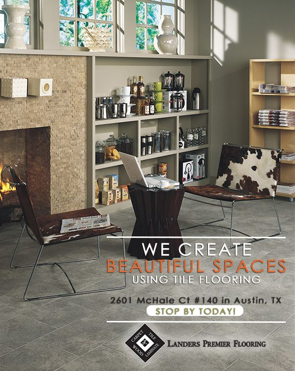 BEAUTIFUL SPACES WITH TILE FLOORINGWere Happy To Announce That - Daltile austin tx