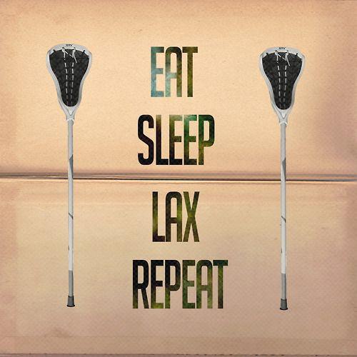 Eat sleep lax repeat