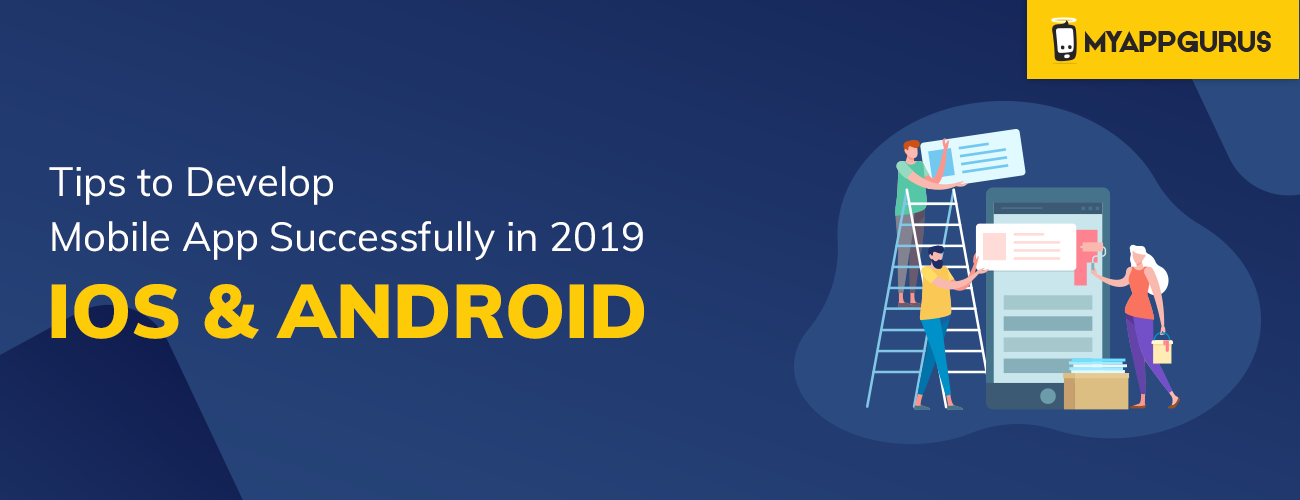Tips to Develop Mobile App Successfully in 2019 iOS and
