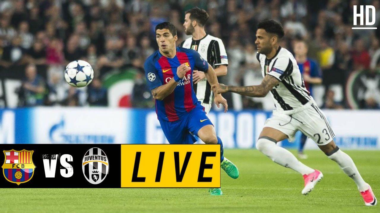 Barcelona vs Juventus LIVE STREAM FOOTBALL HIGHLIGHTS