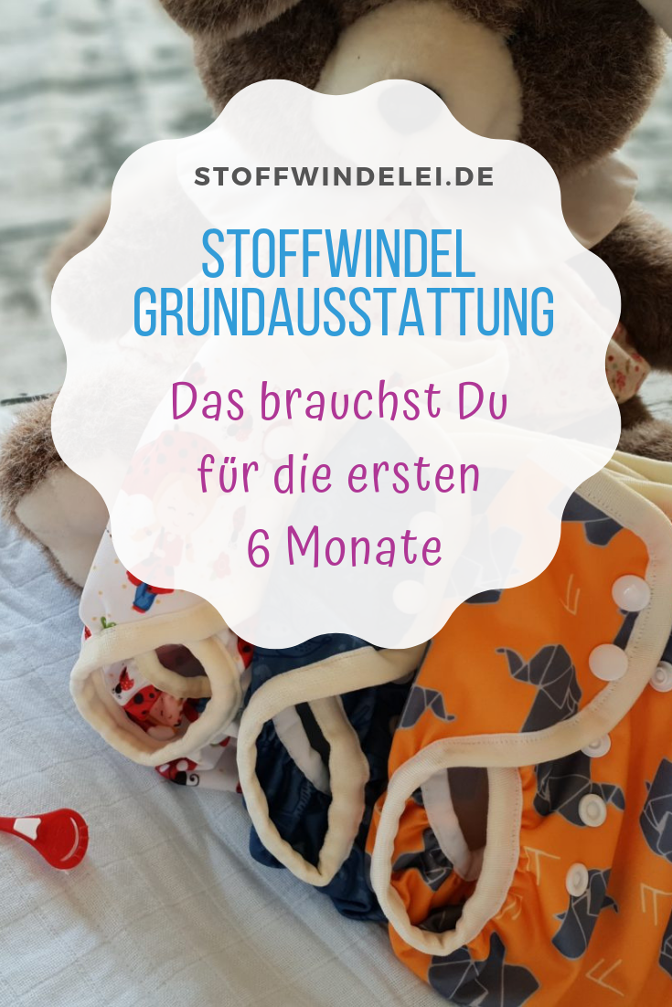 Stoffwindel Grundausstattung: Alles, was du für die ersten 6 Monate brauchst   Stoffwindelei.de