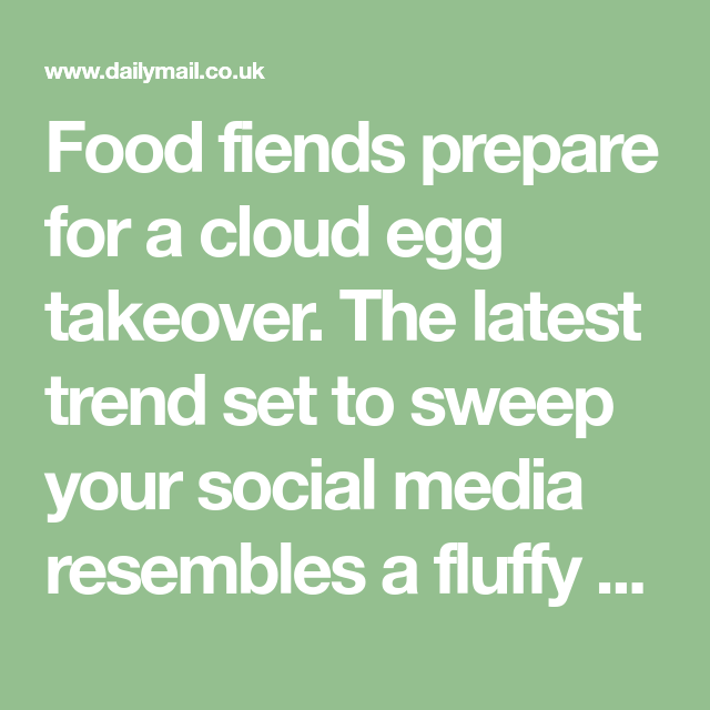 Have you tried CLOUD eggs?
