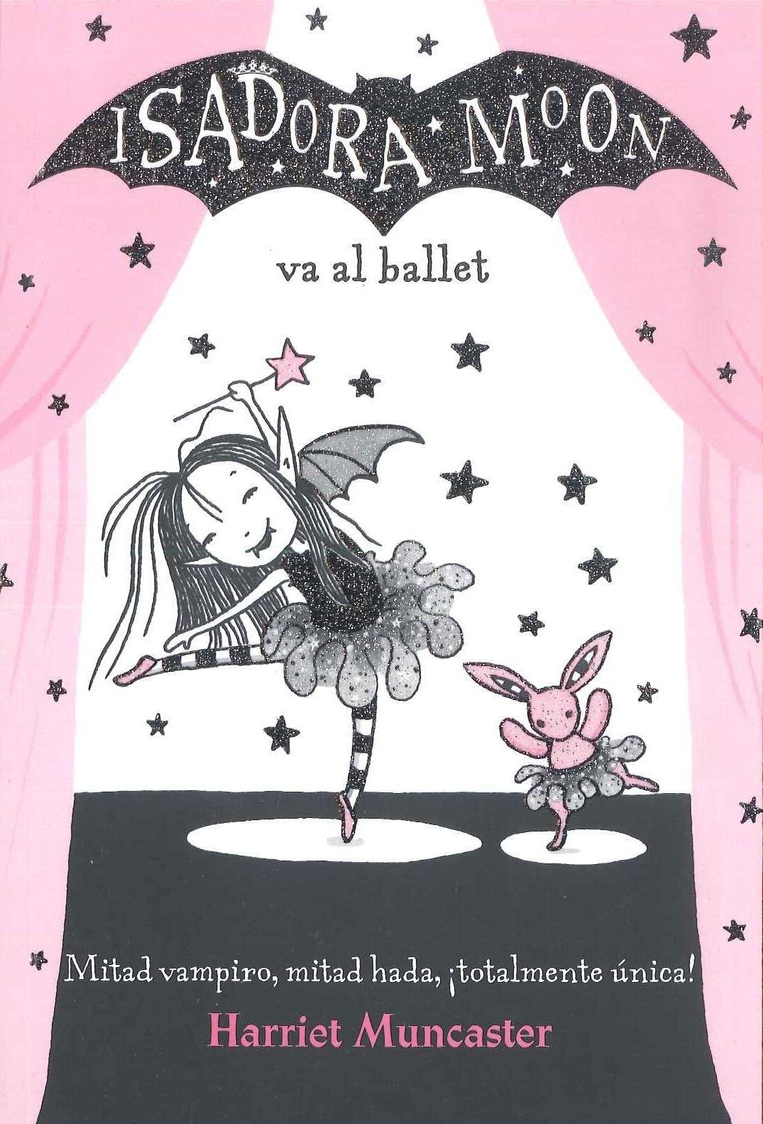 """""""Isadora Moon va al ballet. Harriet Muncaster"""""""