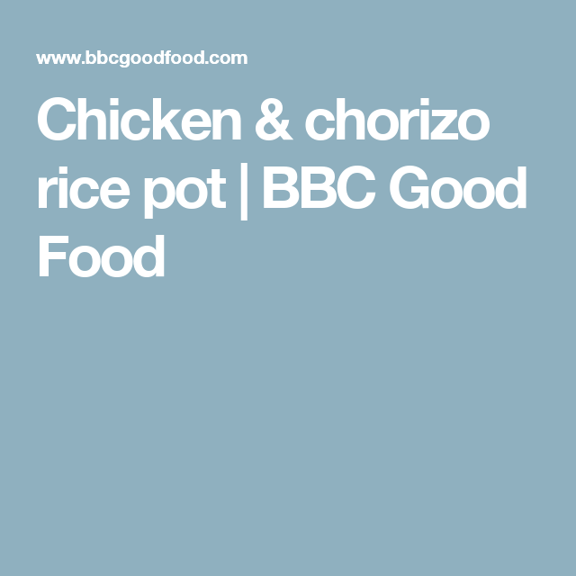 Chicken chorizo rice pot recipe bbc rice and foods chicken chorizo rice pot bbc good food forumfinder Image collections