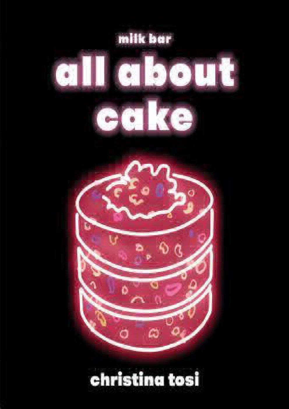 Download Pdf All About Cake By Christina Tosi Christina Tosi Libro De Cocina Gooey Butter Cake