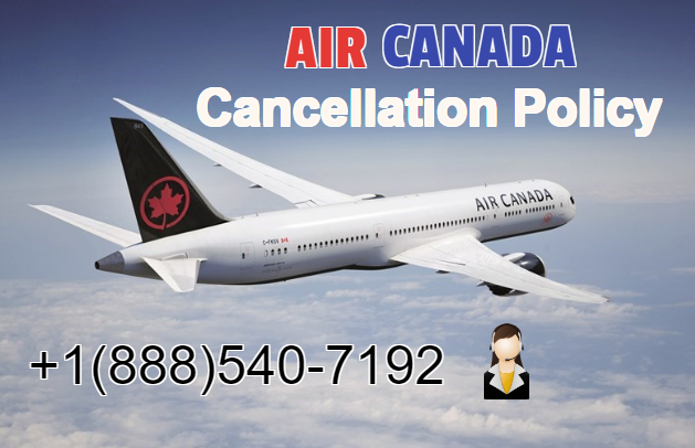 Air Canada Cancellation Policy Refund Policy in 2020