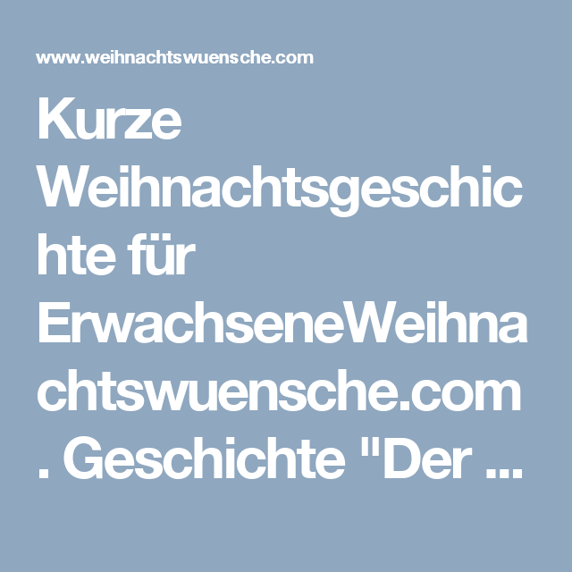 Kurze Weihnachtsgeschichte für ErwachseneWeihnachtswuensche.com ...