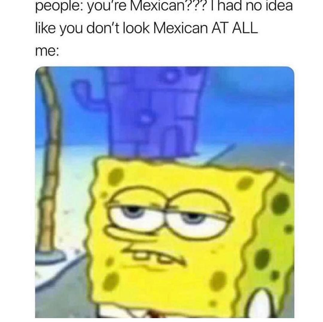 Funny Mexican Memes On Instagram Cuando Eres De Jalisco Funny Spongebob Memes Mexican Funny Memes Spongebob Memes