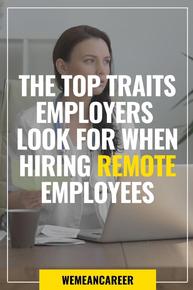 26 Top Traits Employers Look For In Remote Employees