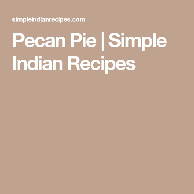 Pecan Pie | Simple Indian Recipes