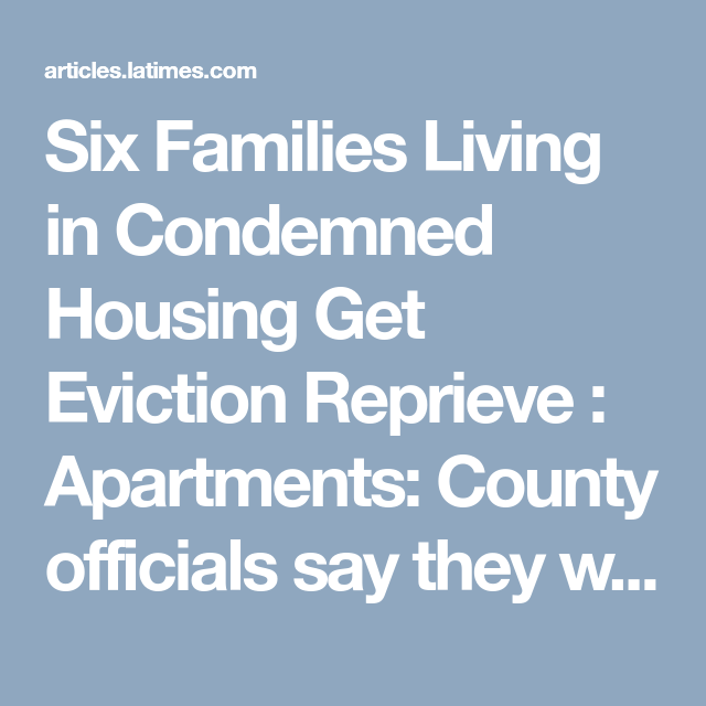Six Families Living In Condemned Housing Get Eviction