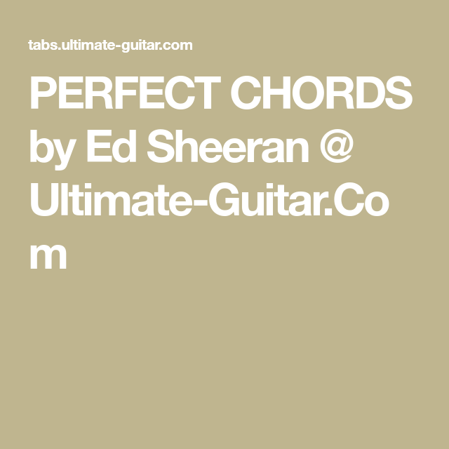 Perfect Chords By Ed Sheeran Ultimate Guitar Ukulele