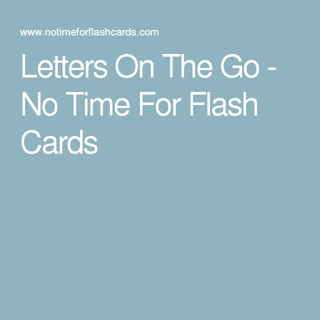 Letters On The Go - No Time For Flash Cards