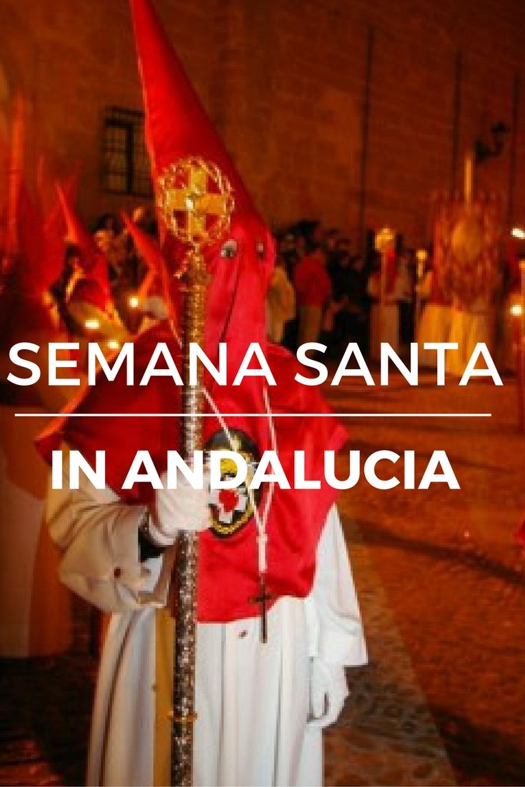 The Essential Guide To The Semana Santa In Andalucia Europe Travel Europe Travel Essentials Spain Travel