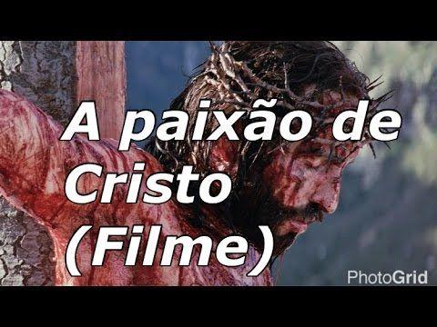 A Paixao De Cristo Filme Completo Dublado Em Portugues Paixao