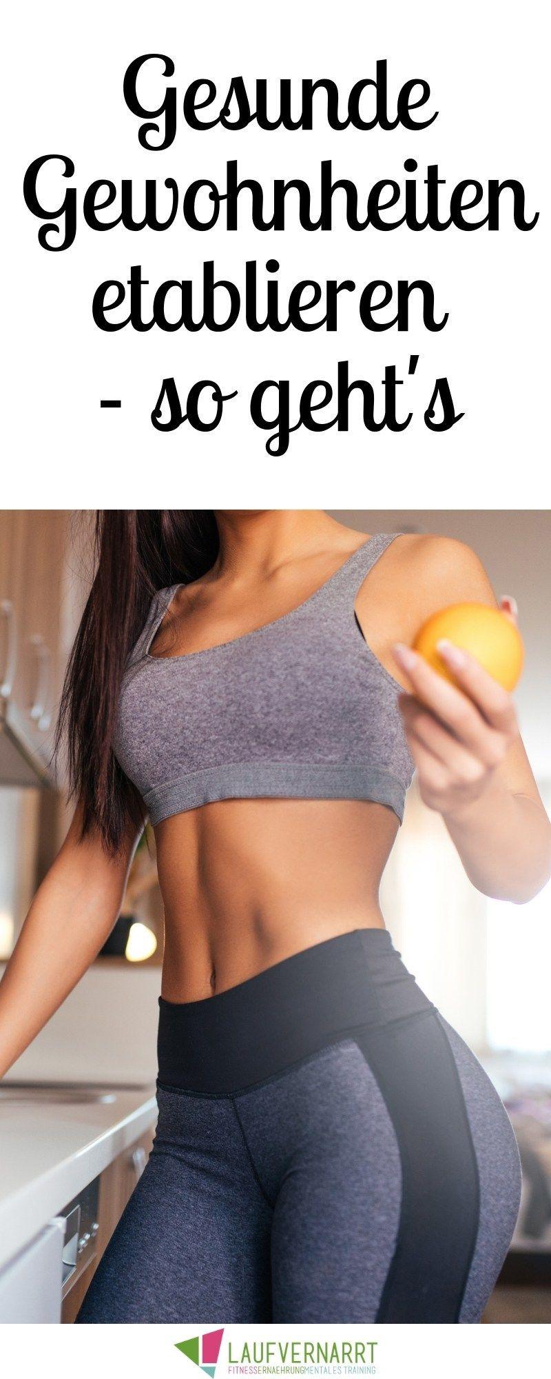 Gewohnheiten ändern – Erziehe deinen Körper – Laufvernarrt