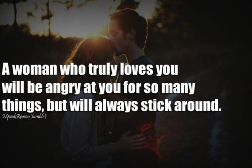 angry girl quotes | woman who truly loves you will be angry at you