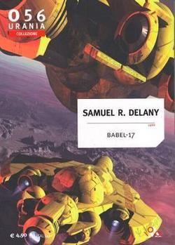 Il ritorno di Babel 17, un capolavoro di Samuel R. Delany