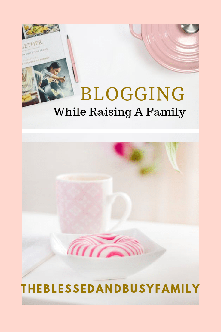 How To Start A Blog While Raising A Family Make Money From Blogging