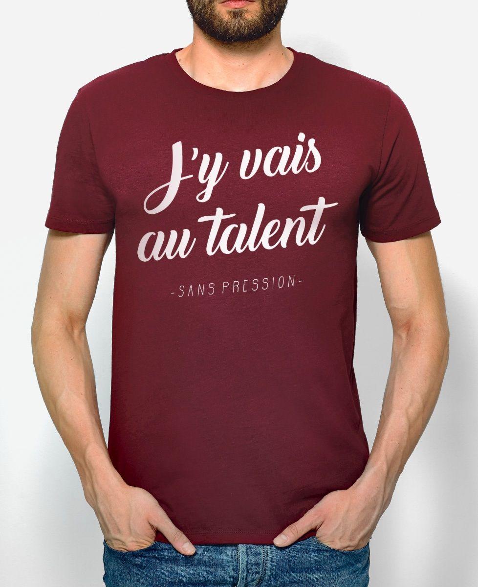 020771ca1f77f Tee-shirts Homme J'y vais au talent ! Rouge Bordeaux by Monsieur ...