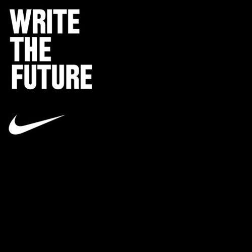Write the future - Nike. Nike QuotesSport ...