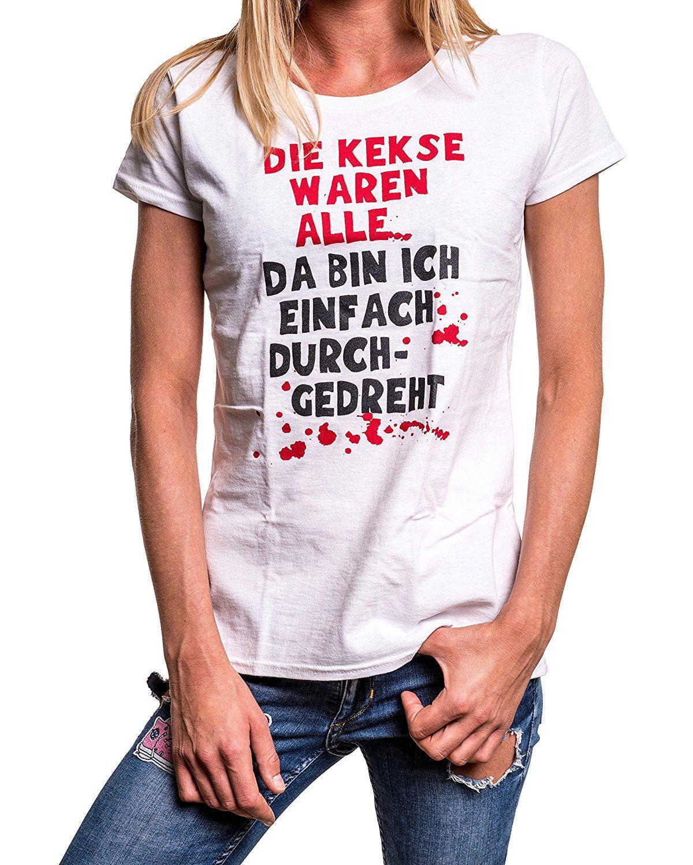 Lustige Damen T Shirts Mit Witzigen Spruchen Die Kekse Waren Alle Weiss Lustige T Shirt Spruche Shirt Spruche Lustige T Shirts