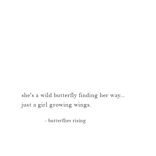 she's a wild butterfly finding her way...