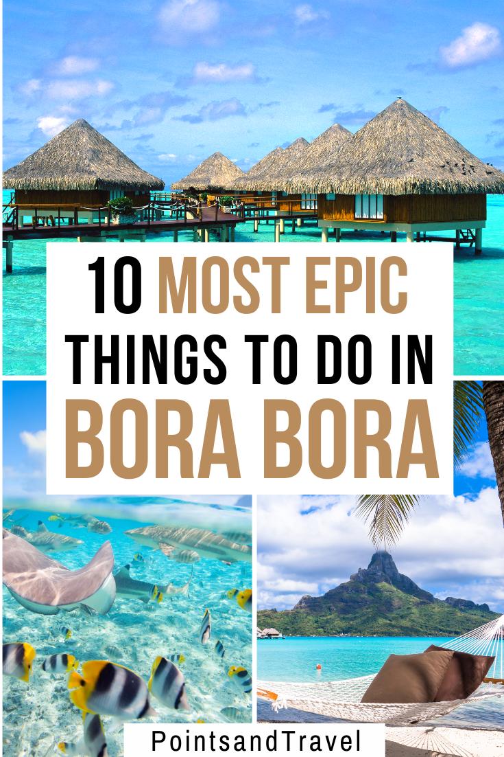 10 Most Epic Things to do in Bora Bora, French Polynesia