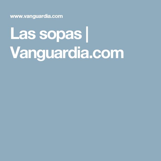 Las sopas | Vanguardia.com